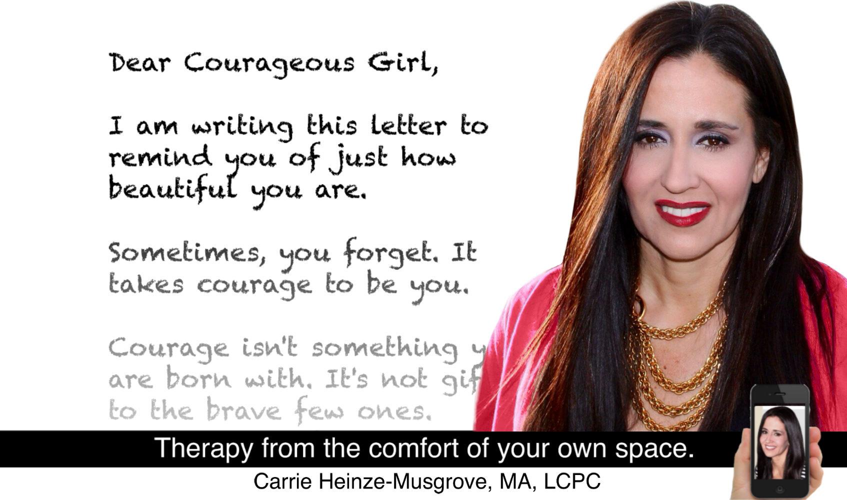 Dear Courageous Girl,
